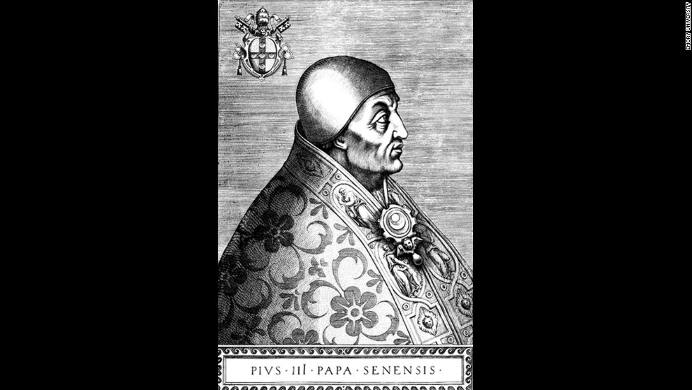 Pope Pius III reigned for 27 days in 1503.