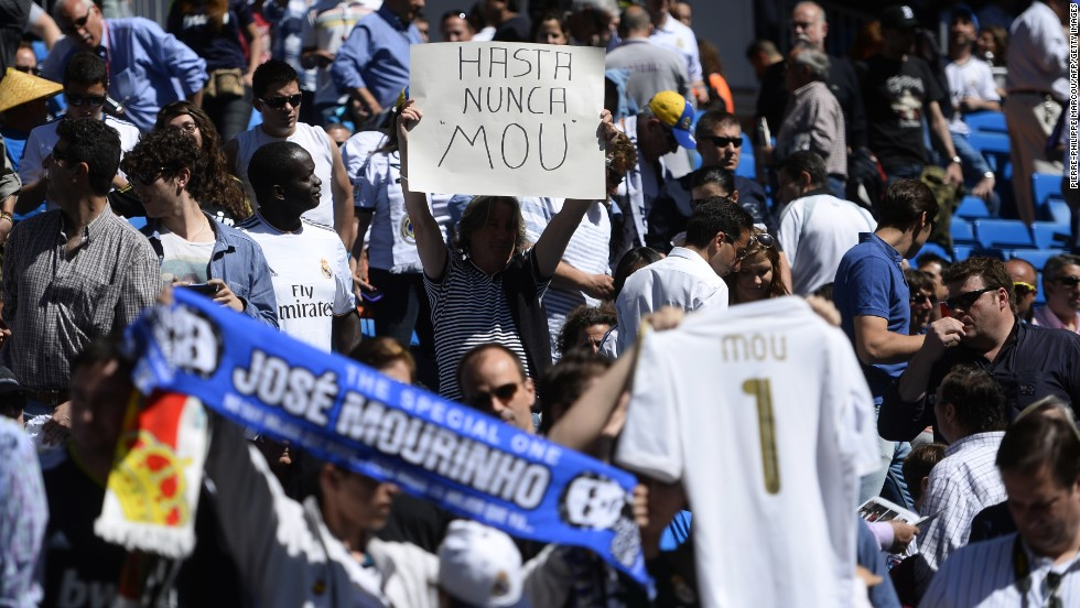 "One fan displayed a placard reading ""See you never Mou"" while another held a scarf with the legend ""The Special One"" -- a reference to his comment when he was unveiled as manager of English club Chelsea on June 2, 2004."