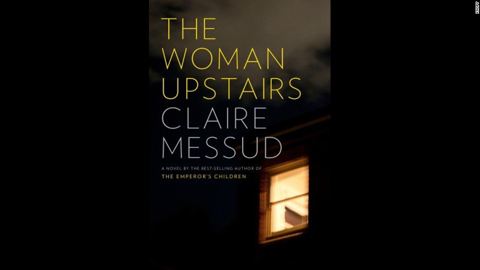 "<strong>(Available Now) </strong>What's your relationship like with your neighbors? Probably not as intimate as the relationship Claire Messud's protagonist has in ""The Woman Upstairs."" The titular character in this gripping novel is an elementary school teacher named Nora, a seemingly kind and polite woman who in actuality is boiling over with internal rage. Nora's suppressed anger comes to surface when she's drawn into the family life of one of her students."