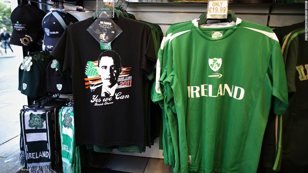 A T-shirt picturing Obama is displayed for sale in May 2011 in Dublin, Ireland, ahead of his visit.