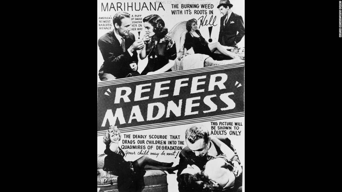 "A poster advertises the 1936 scare film ""Reefer Madness,"" which described marijuana as a ""violent narcotic"" that first renders ""sudden, violent, uncontrollable laughter"" on its users before ""dangerous hallucinations"" and then ""acts of shocking violence ... ending often in incurable insanity."""