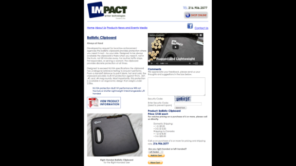 Impact Armor Technologies designed the ballistic clipboard at the request of local law enforcement, it says on its site. Since its products hit the market in 2010, the company has seen a steady gain in sales, said Rob Slattery, sales manager. School shootings create more interest in its products, Slattery said.
