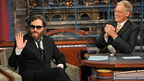 "Watching Joaquin Phoenix appear on ""Letterman"" in 2009 was like watching a train wreck -- it was so hard to watch, but you just couldn"