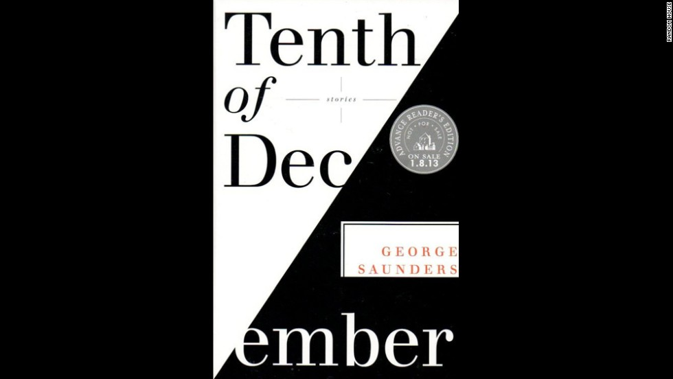 "<strong>Fiction:</strong> George Saunders, ""<a href=""http://www.nationalbook.org/nba2013_f_saunders.html#.Uo142I2vWL0"" target=""_blank"">Tenth of December</a>"""
