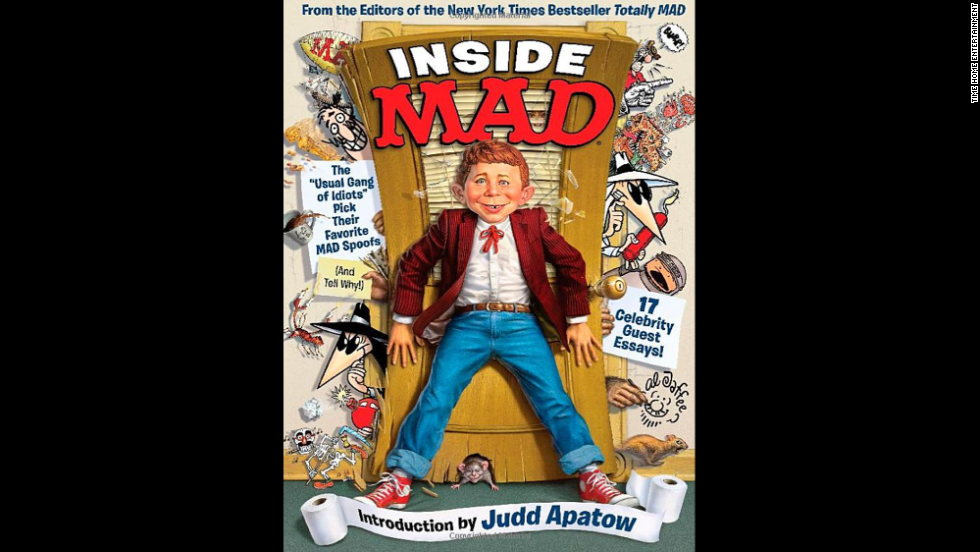 "<em>If you want see what shaped today's comic masterminds ... </em>look no farther than<strong> ""Inside Mad."" </strong>The humor magazine that taught wisenheimers to question authority celebrates more than 60 years of parody with <a href=""http://thelead.blogs.cnn.com/2013/10/29/inside-mad-magazine/"">a collection of favorite pieces</a>, chosen by staffers. Moreover, several celebrities -- including Judd Apatow, Todd McFarlane, Ken Burns and Roseanne Barr -- were roped into contributing essays. As the magazine would tell you, don't believe a word they say. (Time Home Entertainment, $29.95 -- cheap! Mad is a unit of DC Comics, which is part of Time Warner -- as is CNN.)"
