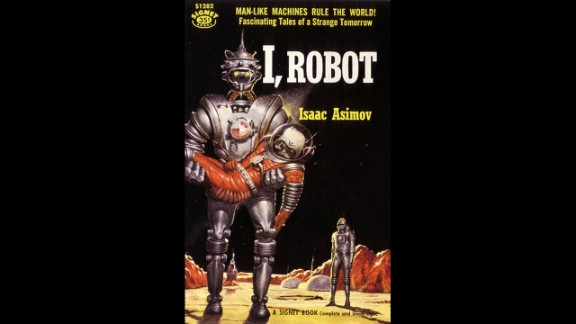 """Isaac Asimov's """"I,Robot,"""" a 1950 collection of short stories, was the first time many read the writer's Three Laws of Robotics."""