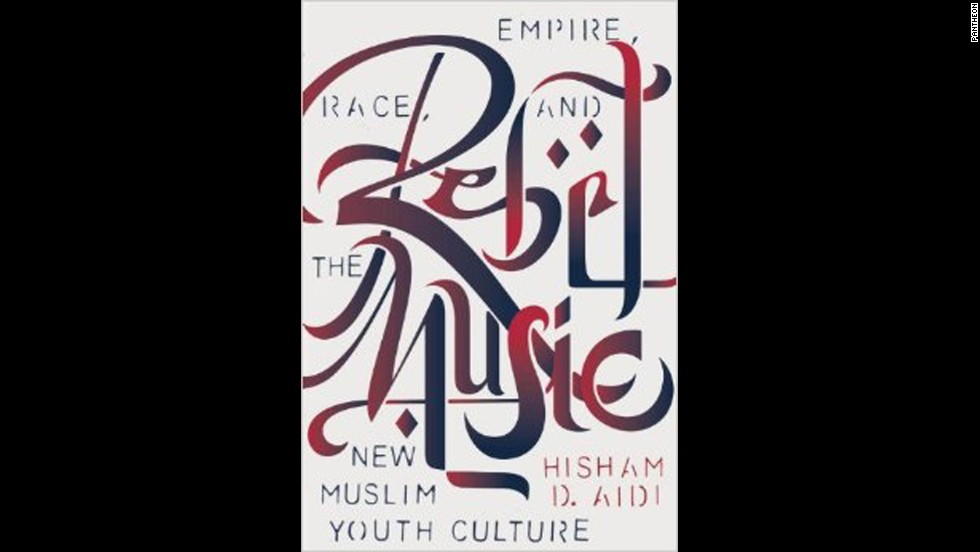 "The world has taken notice of the power of youth movements across the globe, and with ""Rebel Music"" author Hisham Aidi is focusing on Muslim youth. With reporting from music festivals and concerts, this relevant exploration zeroes in on the connection between music, art, identity and politics. (<em>March 4</em>)"