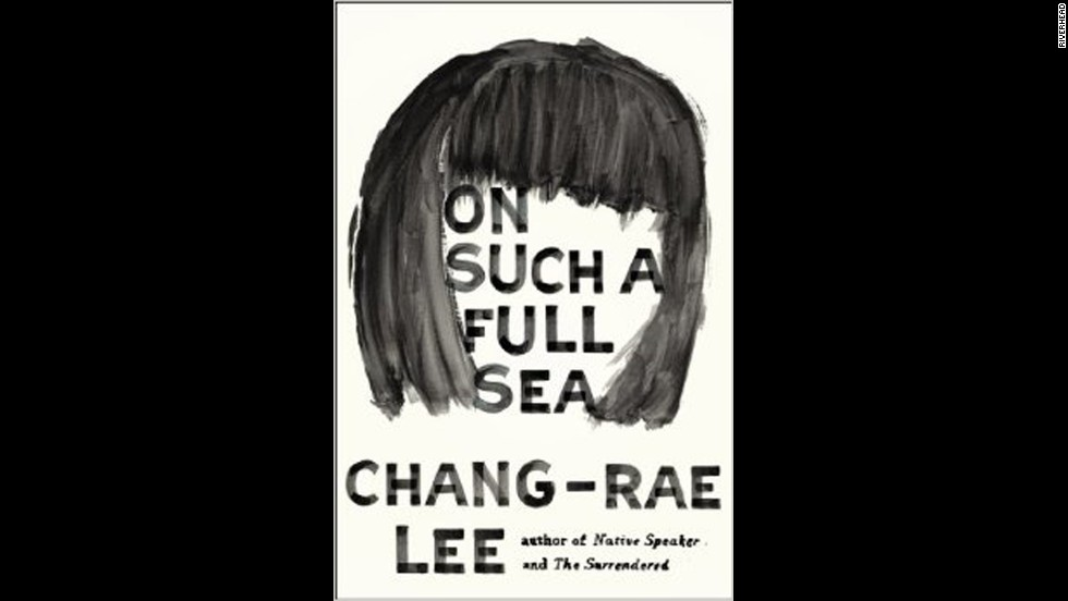 "Chang- rae Lee, who has already racked up honors with prior novels ""The Surrendered"" and ""Native Speaker,"" imagines a desolate future in ""On Such a Full Sea."" In this novel's version of America's future, society is severely structured by class, and laborers -- descendants of Chinese brought over years earlier -- work to supply the elite class with quality produce and fish. One laborer, Fan, dares to leave this settlement for the unwatched wilds of the Open Counties and the elite enclaves beyond when the man she loves vanishes.  (<em>January 7</em>)"
