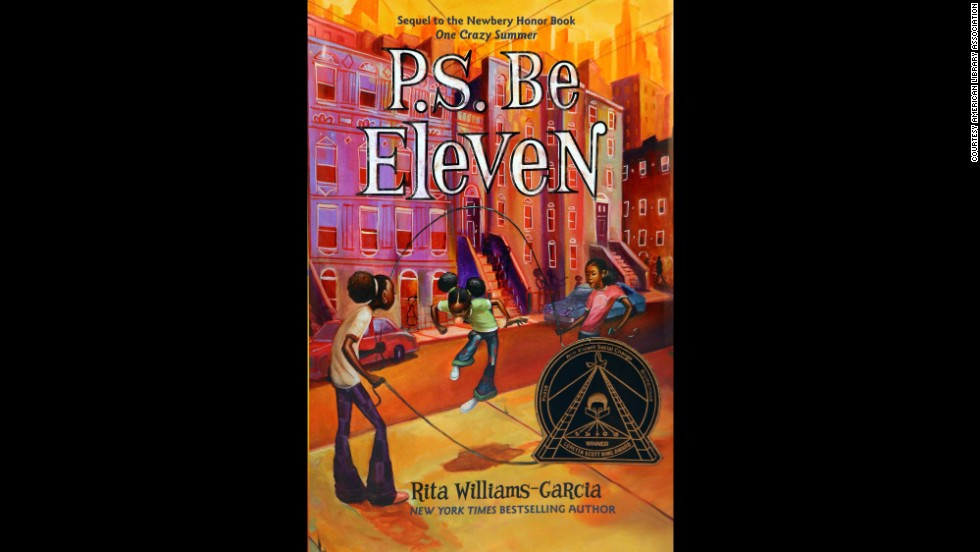 """P.S. Be Eleven,"" written by Rita Williams-Garcia, is the Coretta Scott King author award winner."