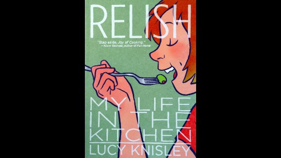 """""""Relish: My Life in the Kitchen,"""" written by Lucy Knisley, is one of 10 books to win the Alex Award for best adult book that appeals to teen audiences."""