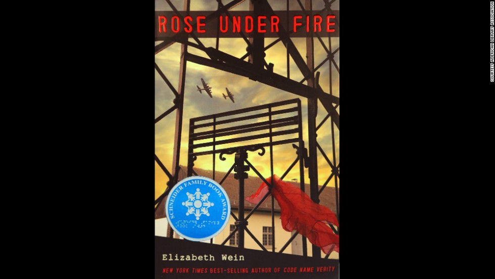 """Rose under Fire,"" written by Elizabeth Wein, is the winner of the Schneider Family Book Award for teens."