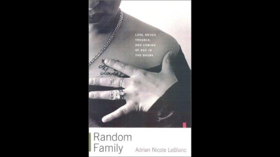 """Random Family: Love, Drugs, Trouble and Coming of Age In The Bronx,"" by Adrian Nicole LeBlanc"