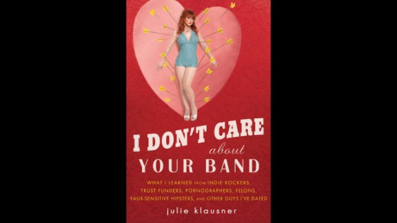 """I Don't Care About Your Band,"" by Julie Klausner"
