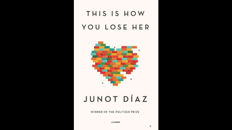 "<a href=""http://www.amazon.com/This-How-You-Lose-Her/dp/1594487367"" target=""_blank"">""This Is How You Lose Her,""</a> by Junot Diaz"
