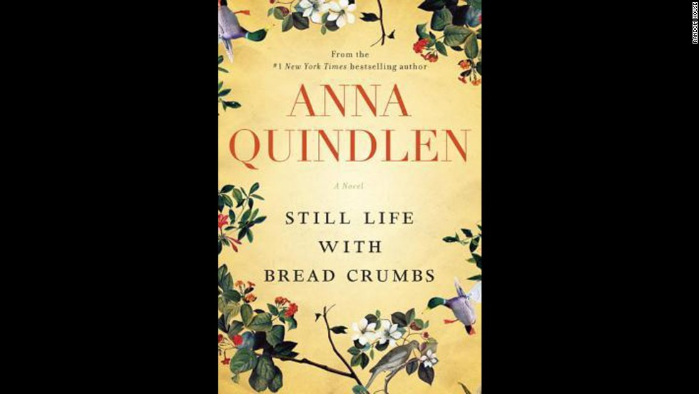 """Still Life with Bread Crumbs"" by Anna Quindlen"