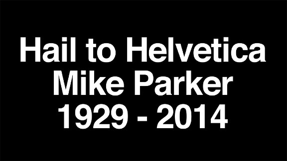 """Mike Parker, considered the """"godfather"""" of the Helvetica font family, died on Sunday, February 23."""