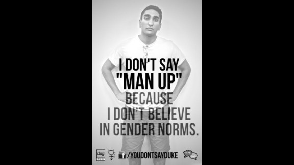 """Four Duke University students created a photo campaign to point out language that marginalizes gender minorities. Anuj Chhabra, a Duke sophomore studying economics, says he used the phrase """"That's so gay"""" until he was challenged about it. """"I thought it was important to bring awareness to the implications that these words have."""""""