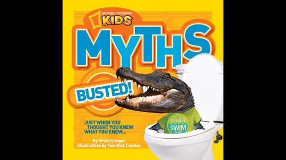 """Book of the year, fifth through sixth grade: """"National Geographic Kids Myths Busted!"""" by Emily Krieger, illustrated by Tom Nick Cocotos"""