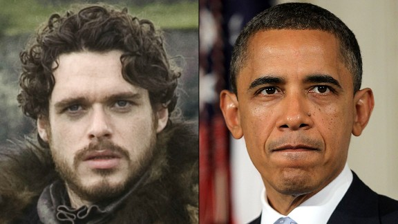 Robb Stark / President Obama: Both are charismatic men who burst on the scene and never lost a battle in their campaigns for high office. Followers rallied around them, and enemies underestimated their ability to win. But both were stymied when they reached out to political opponents. Some say they believed too much in the good will of their enemies.