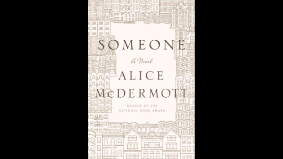 """Donoghue also plans to pick up """"Someone..."""" by Alice McDermott. The book shares one woman's journey from childhood to old age."""
