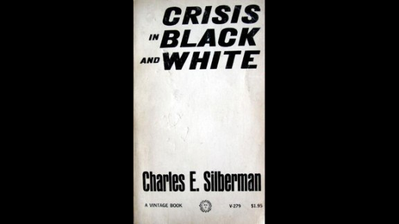 """""""Crisis in Black and White,"""" Charles Silberman"""