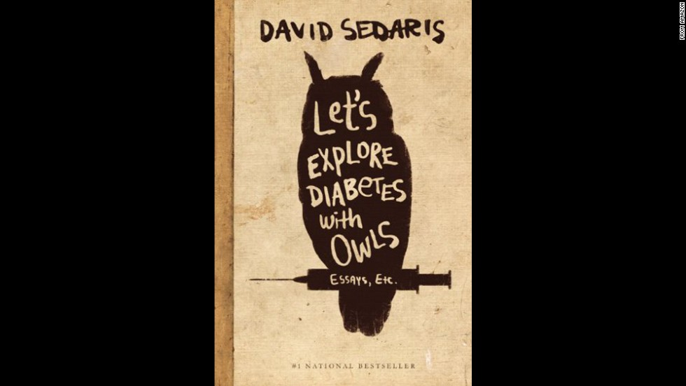 "<strong>""Let's Explore Diabetes With Owls,</strong><strong>"" by David Sedaris: </strong>If you like to dip in and out of a book between dips in the water, you can't go wrong with this collection of essays from the sardonic, entertaining Sedaris."