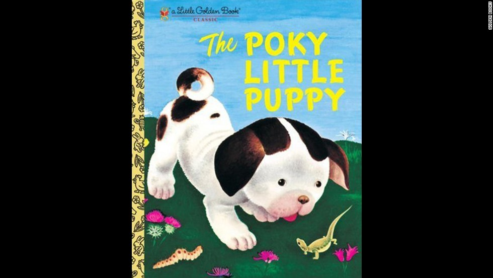 """The Poky Little Puppy,"" by Janette Sebring Lowrey. ""My mom would read 'The Poky Little Puppy' to me when I was a kid. I was soon addicted to the written word."" — Chrystal Hogan Hood"