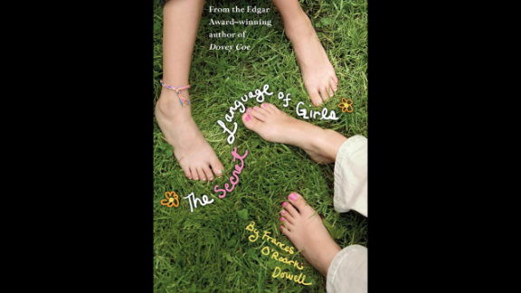 """""""The Secret Language of Girls"""" by Frances O'Roark Dowell, recommended for ages 8+, tackles shifting female friendships, popularity, bullying and social striving."""