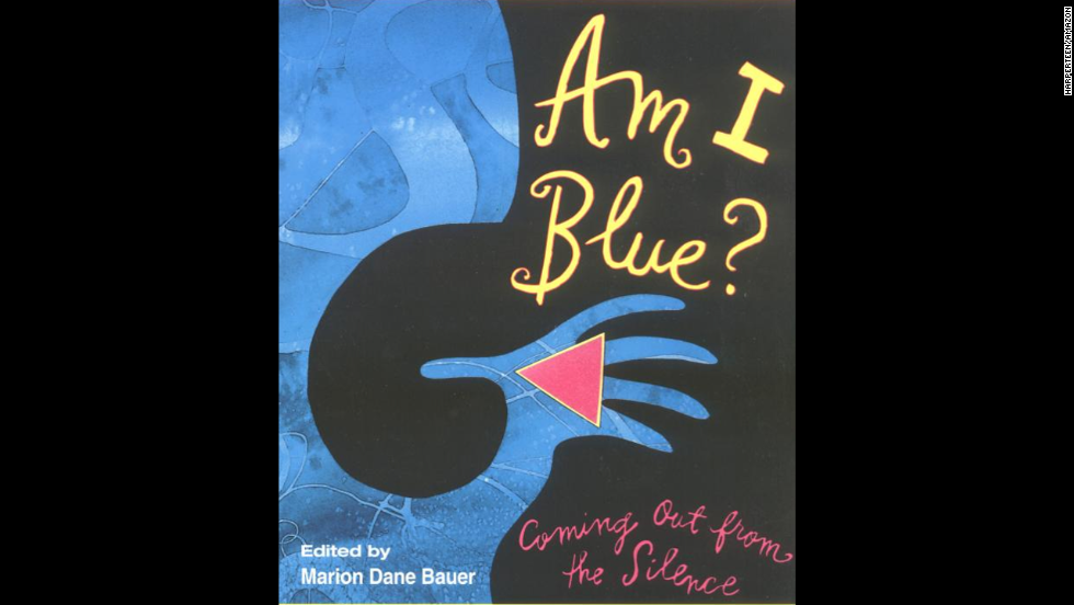"""Am I Blue? Coming Out from the Silence,"" edited by Marion Dane Bauer and recommended for ages 13+, is a collection of stories by YA authors on growing up gay or lesbian, or  having gay or lesbian parents or friends."