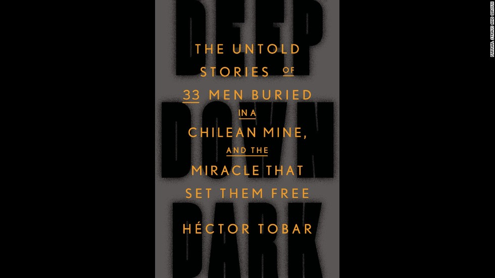 "<strong>""Deep Down Dark: The Untold Stories of 33 Men Buried in a Chilean Mine, and the Miracle That Set Them Free,"" Héctor Tobar</strong>: You already know that in August 2010, 33 workers became trapped in a Chilean mine. But journalist Hector Tobar wants to give richer detail and context than what has already been covered by the news, using his prime access to the men and their families to weave together a cohesive and engrossing tale. <a href=""http://www.newyorker.com/magazine/2014/07/07/sixty-nine-days "" target=""_blank"">The New Yorker ran a Tobar story about the miners in July. </a>(October 7)"