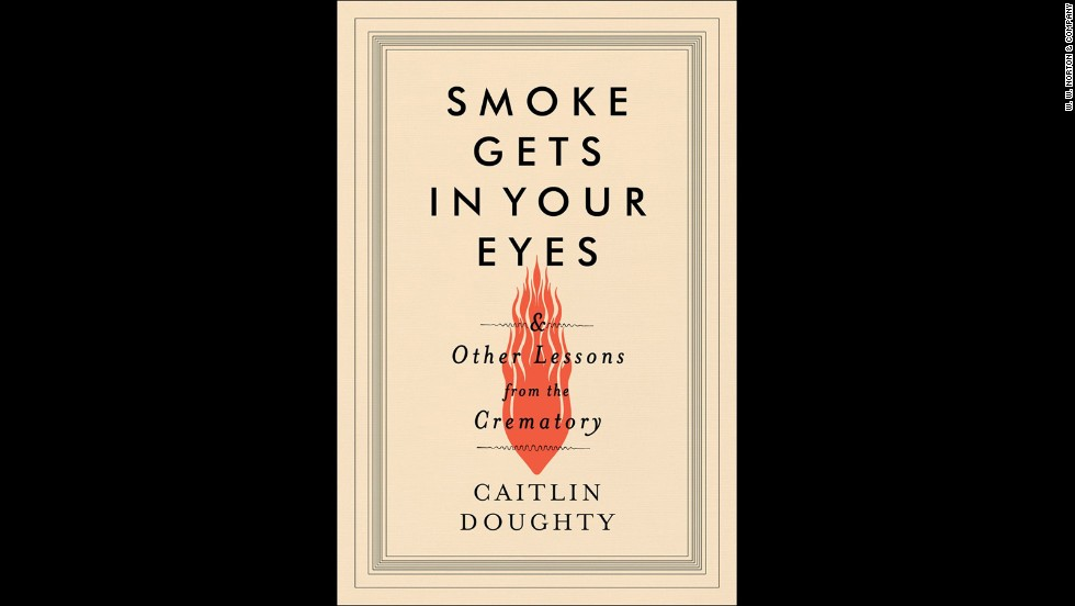 "<strong>""Smoke Gets in Your Eyes & Other Lessons From the Crematory,"" Caitlin Doughty</strong>: Curiosity killed the cat, but the rest of us are safe to indulge our morbid fascinations. In ""Smoke Gets In Your Eyes,"" writer and licensed mortician Caitlin Doughty serves as a guide into the world of the deceased, stepping into the crematory, unraveling the history of undertaking, and proving why a cultural fear of death does no one any favors. (September 15)"