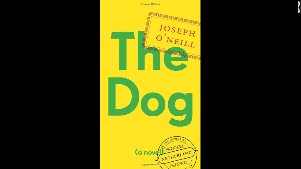 "<strong>""The Dog,"" Joseph O'Neill</strong>: The last time Joseph O'Neill grabbed our imaginations, it was with a story of a Dutchman living in New York in the shadow of 9/11. Now, O'Neill changes gears, with his new novel following an American man who lands a strange position in Dubai. (September 9)"
