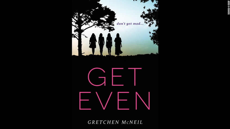 "Four high school girls team up to anonymously get their revenge on bullies in Gretchen McNeil's ""Get Even."" Billed as ""The Breakfast Club"" meets ""Pretty Little Liars,"" ""Get Even"" centers on members of the Don't Get Mad club. When one of their targets ends up dead, it seems that someone wants revenge on the revenge-takers themselves. ""The suspense that McNeil builds should keep readers curious to discover what happens next in this planned series,"" says Publishers Weekly."