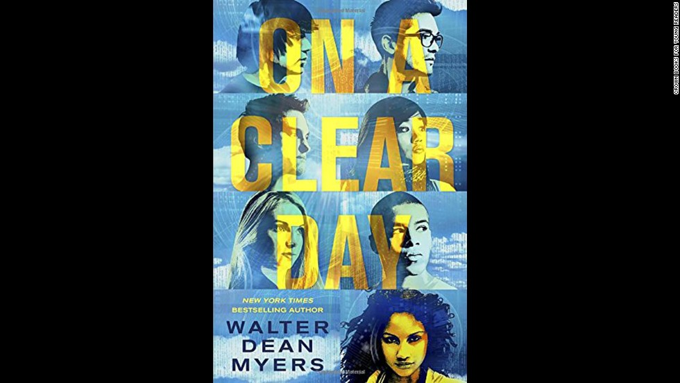 """On a Clear Day"" is the first of three books by beloved author Walter Dean Myers to be published posthumously. It follows a diverse group of young activists trying to make a difference and fight injustice in 2035. Kirkus Reviews calls it ""a clarion call from a beloved, much-missed master."""