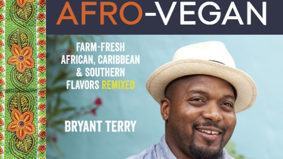 """""""Afro-Vegan: Farm Fresh African, Caribbean, and Southern Flavors Remixed"""" is Terry"""