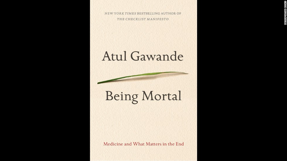 "In his latest work, surgeon and New Yorker staff writer Atul Gawande explores not what it would take to extend our lives, but what would give us better, more comfortable deaths. Through an examination of end-of-life care, including hospice and assisted living, Gawande probes for solutions that would ensure we all live life to the fullest, right up until the very end. Obviously, this is a difficult and sensitive topic, and the <a href=""http://www.chicagotribune.com/lifestyles/books/ct-prj-being-mortal-atul-gawande-20141010-story.html#page=2"" target=""_blank"">Chicago Tribune was frank</a> in its review when it said that ""'Being Mortal' is not an easy read."" But, the review continued, ""it is essential."""