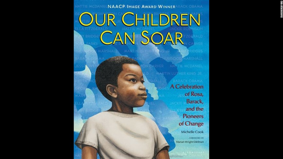 """Our Children Can Soar: A Celebration of Rosa, Barack, and the Pioneers of Change,"" by Michelle Cook, is ""part historical, part poetry, and entirely inspirational,"" as it takes readers through the U.S. civil rights movement, Welcoming Schools says."