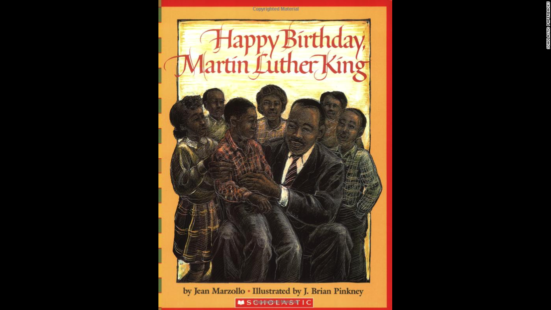"""Happy Birthday, Martin Luther King Jr.,"" written by Jean Marzollo and illustrated by J. Brian Pinkney, celebrates the life of the civil rights leader."