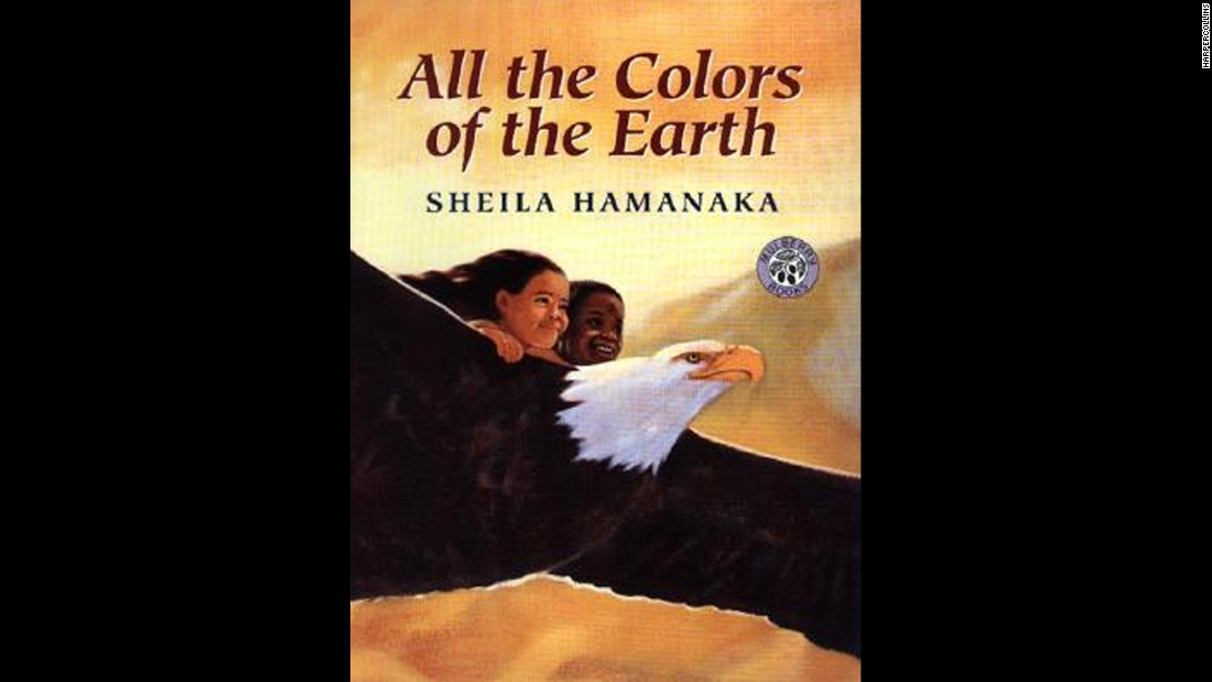"""All the Colors of the Earth,"" by Sheila Hamanaka, explains the shades of skin through the color tones of the Earth."