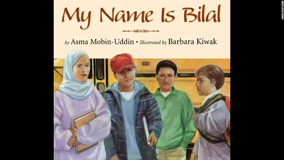 """My Name is Bilal,"" written by Asma Mobin-Uddin and illustrated by Barbara Kiwak, is the story of a boy teased by his classmates for being Muslim, and wondering if he should go by another name, Bill."