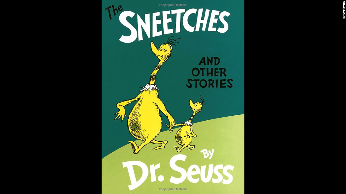 """The Sneetches and Other Stories,"" by Dr. Seuss, includes the story of creatures tricked into seeing only the differences among themselves -- and learning to see what they have in common."