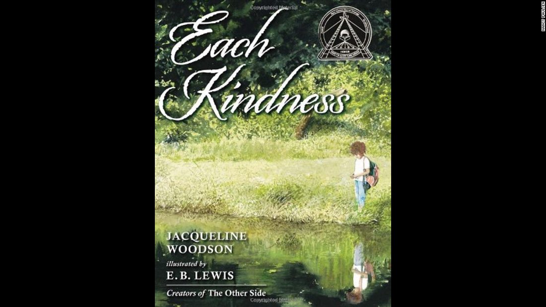 """Each Kindness,"" written by Jacqueline Woodson and illustrated by E.B. Lewis, tells the story of a girl who teases another student until, eventually, that girl stops coming to school."