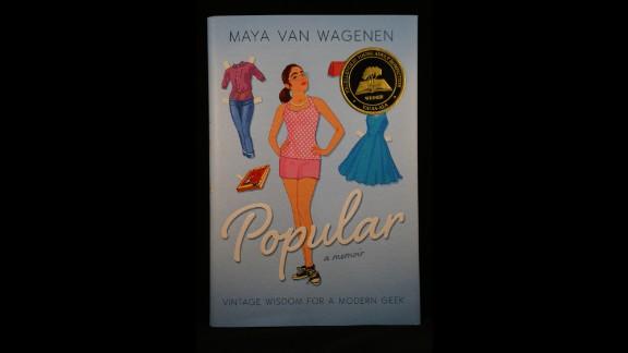 """Popular: Vintage Wisdom for a Modern Geek,"" written by Maya Van Wagenen, is the 2015 YALSA Award for Excellence in Nonfiction winner."