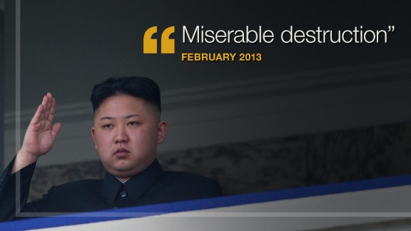 "February 2013: In a message to the United States and South Korea, North Korea vowed ""miserable destruction"" if ""your side ignites a war of aggression by staging reckless joint military exercises."""