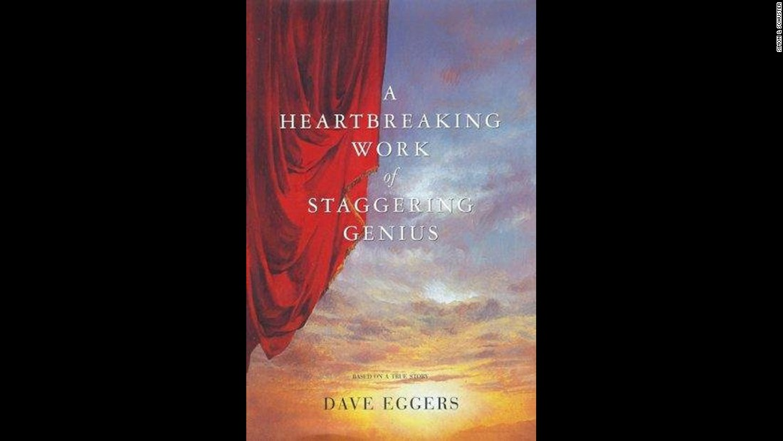 """A Heartbreaking Work of Staggering Genius,"" Dave Eggers: Alphabetically leading Amazon's list is Eggers' 2000 memoir of taking charge of his brother, and himself, after his parents' cancer deaths. His book often doubles back, questions itself and takes an ironic (or post-ironic) view of the whole life-viewing project."