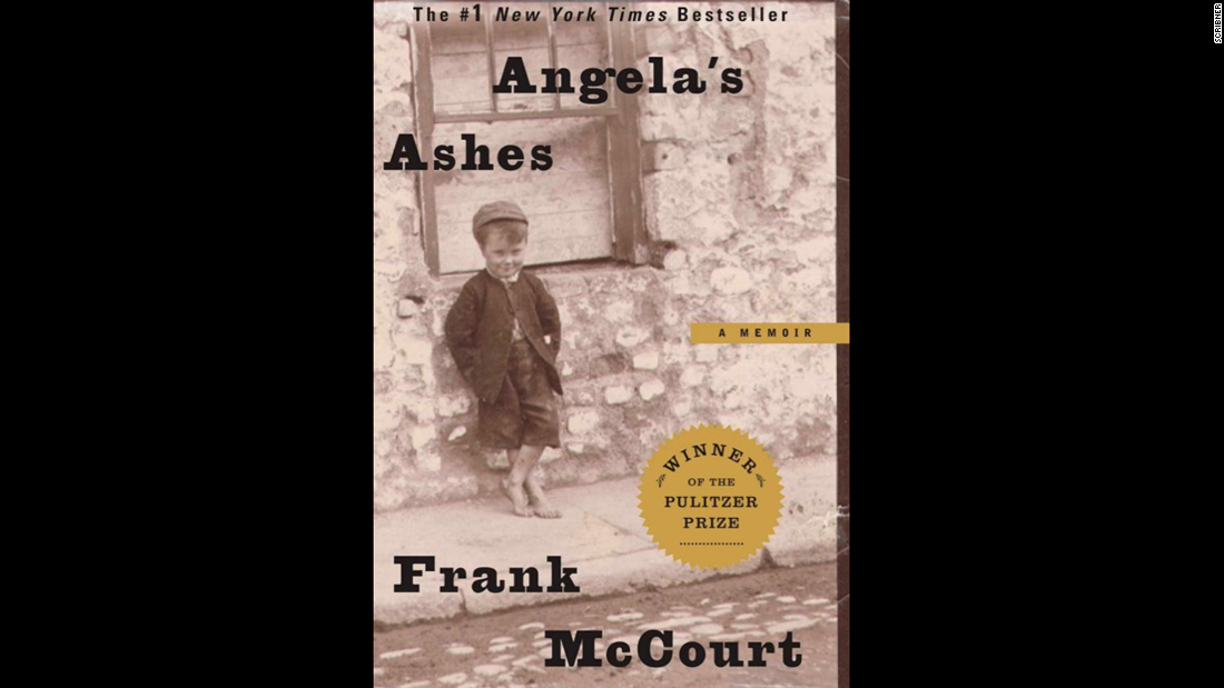 """Angela's Ashes,"" Frank McCourt: Published in 1996, the first of three volumes about McCourt's life starts off with an arresting image of the author, a New York schoolteacher, as a poor boy in Ireland. ""When I look back on my childhood I wonder how I survived at all. It was, of course, a miserable childhood: the happy childhood is hardly worth your while,"" he writes."