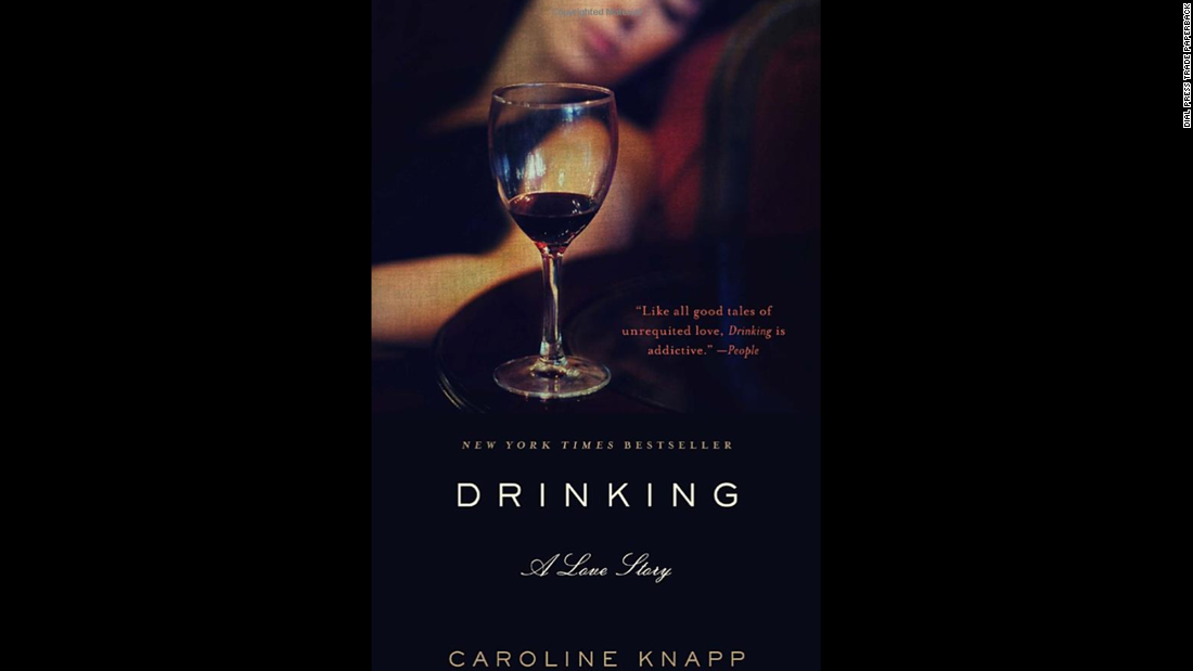 """Drinking: A Love Story,"" Carolyn Knapp: Styron gave some blame for his depression on quitting alcohol; in her 1996 memoir, Knapp talked about her 20-year battle with alcoholism and how she finally hit bottom."