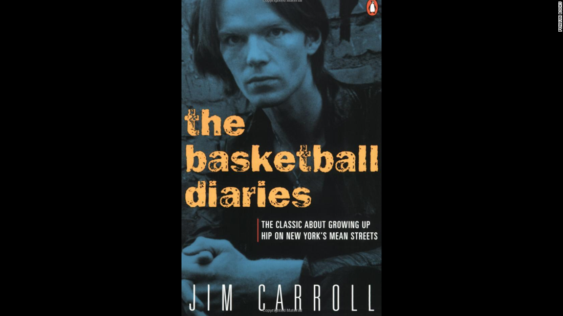 """The Basketball Diaries,"" Jim Carroll: The punk-rock musician grew up rough in 1960s New York and his teenage years are remembered in this book, which was published in 1978. Leonardo DiCaprio later starred in a film version."
