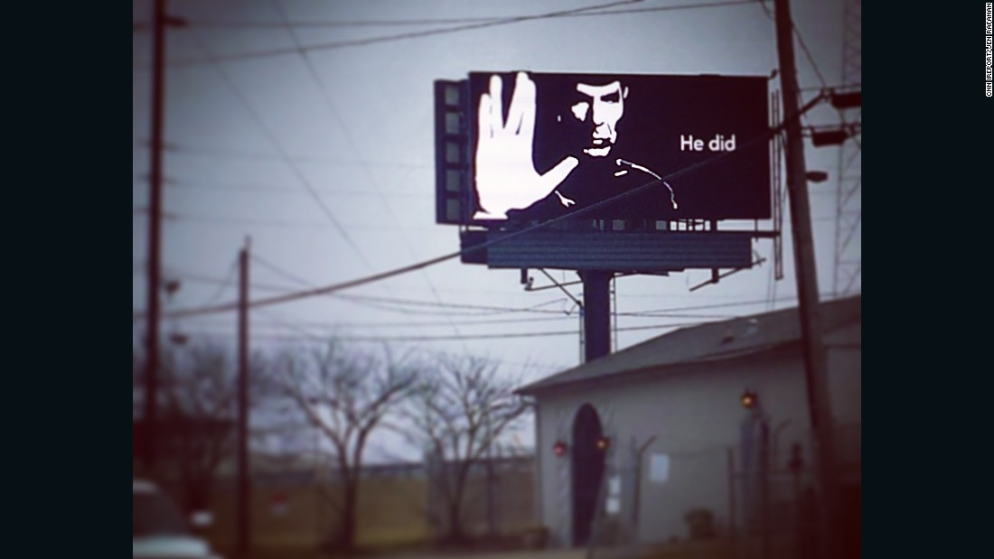 "Fans have been sharing touching ""live long and prosper"" tributes since legendary 'Star Trek"" actor Leonard Nimoy passed away in February 2015. This billboard is one of several that showed up in Atlanta. Jen Rafanan spotted this one on the west side of town. ""It is a beautiful, simple, and inspiring tribute to a man who was all those things."" The billboard company later <a href=""http://ireport.cnn.com/docs/DOC-1221053"">released a statement </a>saying they wished to pay tribute to Nimoy and placed 15 such images around Atlanta."