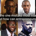 africas entrepreneurs reveal mistakes